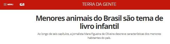 menores bichos do brasil no terra da gente g1